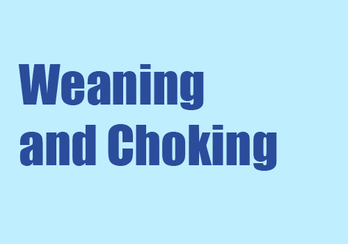 Weaning and choking